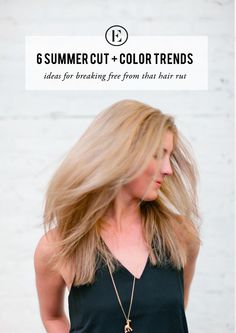 6 Cut and Color Trends for Summer Hair #theeverygirl