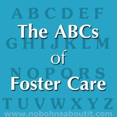 The ABCs of Foster Care - A Foster Care Alphabet for prospective and new foster parents