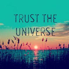 Trust the Universe #inspiration #trust