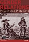 Pearson - Gender Relations in Early Modern England - Laura Gowing - a reader w/good selection of documents preceded by excellent analytic chapters.