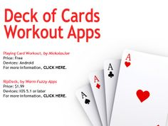 Deck of Cards Workout App (free for Android)  Without App: Hearts=Pushups; Diamonds=Crunches; Spades=Squats; Clubs=Lunges. The card number is the repetition. Jacks=11reps; Queen=12reps; King=13reps; Aces=14reps. Use a variety of other exercises each time: Jumping jacks, plank, mountain climbers, burpees, etc. Set a timer for 20-30 minutes. If you finish an entire deck you will have done 104 reps of each exercise! (UNL Student Health)