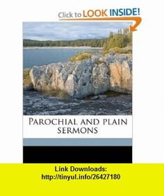 Parochial and plain sermons (9781172371464) John Henry Newman , ISBN-10: 1172371466  , ISBN-13: 978-1172371464 ,  , tutorials , pdf , ebook , torrent , downloads , rapidshare , filesonic , hotfile , megaupload , fileserve