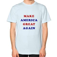 """""""I am the only one who can make America truly great again!"""" - Donald Trump 2016 Trump Republican Presidential """"Make America Great Again"""" campaign shirt. American Apparel. Fine Jersey Short Sleeve T-Sh"""
