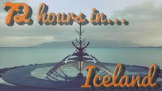 72 hours in Iceland (Almost) |