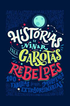 """Book cover for brazilian version of the project """"Good Night Stories for Rebel Girls"""" I Love Books, Good Books, Books To Read, My Books, Marie Curie, Bookworm Quotes, Book Quotes, Good Night Story, Best Book Covers"""