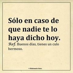 Funny Adult Memes, Language Quotes, Kinky Quotes, Prayer Verses, Love Phrases, More Than Words, Spanish Quotes, Good Morning Quotes, Humor