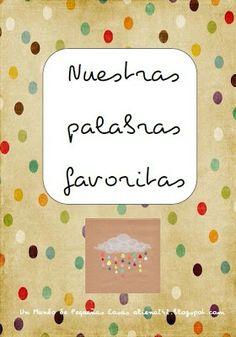 Nuestras palabras favoritas *Rutinas para el encargado* Cada día el encargado escribe en nuestro libro una palabra que le guste.