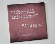 "JK Rowling literary quote tile. ""Always."" Harry Potter. Perfect home or wedding decor."