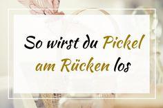 Was hilft gegen Pickel am Rücken? Tipps und 1 Gehiemrezept