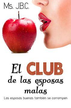 El Club de las Esposas Malas: Las buenas esposas también se corrompen Thing 1, Club, Books, Movies, Movie Posters, Kindle, China, Books To Read, Reading