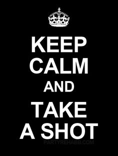 Keep Calm and take a shot and beer Keep Calm Baby, Shots Shots Shots, Keep Calm Quotes, Take A Shot, Crazy Life, Refreshing Drinks, Life Advice, Party Drinks, Bartender