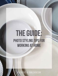 The Guide: Photo Styling Tips for Working at Home - House of Brinson