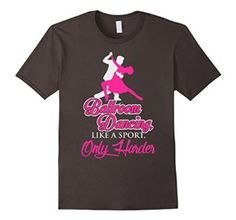 Ballroom dancing fans t-shirt check different colors here http://amzn.to/1NVhGqP