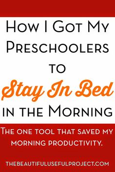 The Tool That Saved My Morning Productivity. How I Got My Preschoolers To Stay In Bed In The Morning. Great for early risers! @beautifuluse