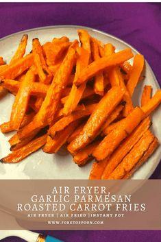 Air Fryer, Garlic Parmesan Roasted Carrot Fries