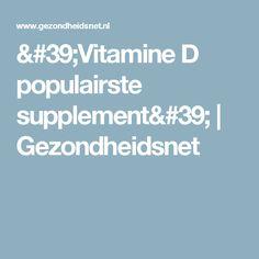 'Vitamine D populairste supplement' | Gezondheidsnet