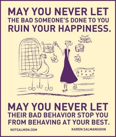 Never let someone ruin your happiness!!