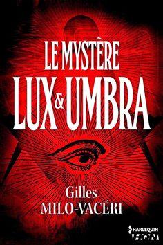 Les Reines de la Nuit: Le mystère Lux et Umbra : T2 - Les enquêtes du com...