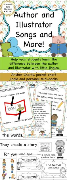 Author and Illustrator Songs. Help your students learn the difference between the author and illustrator of a story with little jingles. K.RL.2.6