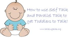 Child Talk: Using Self Talk and Parallel Talk to Facilitate Toddler Language. Pinned by SOS Inc. Resources. Follow all our boards at pinterest.com/sostherapy for therapy resources.