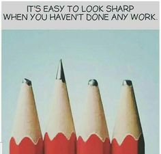 Its Easy To Look Sharp When You Haven't Done Any Work life quotes quotes quote life motivational quotes inspirational quotes about life life quotes and sayings life inspiring quotes life image quotes best life quotes quotes about life lessons Motivational Quotes, Funny Quotes, Inspirational Quotes, Quotes Quotes, Wisdom Quotes, Great Quotes, Quotes To Live By, Daily Quotes, Hard Work Quotes