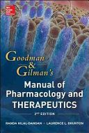 Manual de farmacología y terapéutica de Goodman & Gilman / R. Hilal-Dandan, L.L. Brunton. -- 2ª ed. -- México, D.F : McGraw-Hill Education, 2015.