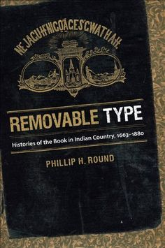 Removable Type: Histories of the Book in Indian Country, 1663-1880 by Phillip H Round, http://www.amazon.com/dp/0807871206/ref=cm_sw_r_pi_dp_ouDerb0QQPMB5