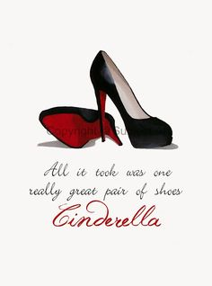 christian+louboutin+quotes | CHRISTIAN LOUBOUTIN Black Shoes ART PRINT, Cinderella Quote 10 x 8 ...