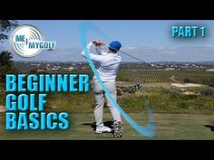 BEGINNER GOLF BASICS - PART 1 - YouTube