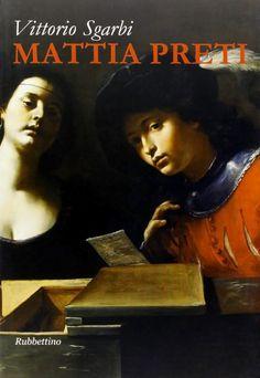 Mattia Preti di Vittorio Sgarbi molto probabilmente è un dei migliori libri sul Cavalier Calabrese in lingua italiana attualmente disponibile sul mercato.