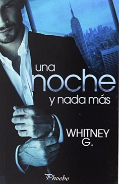 Una noche y nada más - Whitney G. Good Books, Books To Read, My Books, Sylvia Day, World Of Books, I Love Reading, Romance Novels, Book Lists, Book Lovers