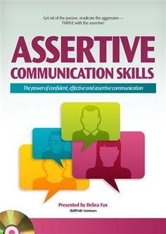 Assertive Communication Skills / Debra Fox