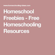 Homeschool Freebies - Free Homeschooling Resources