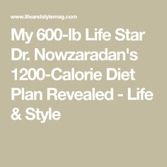My Life Star Dr. Nowzaradan's Diet Plan Revealed My Life Star Dr. Nowzaradan's Diet Plan Revealed – Life & Style 1200 Calorie Diet Plan, Keto Diet Plan, Ketogenic Diet, Lo Calorie Meals, Dr Nowzaradan, 1000 Calories, Diet Snacks, Diet Plans To Lose Weight, Mediterranean Diet