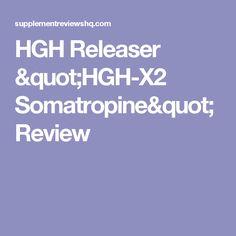 "HGH Releaser ""HGH-X2 Somatropine"" Review"