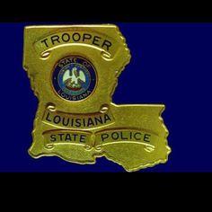 Trooper - Louisiana State Police  I cherish my father's state trooper pin.