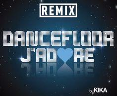 Kika - Dancefloor j'adore (remix)