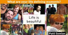 What are your life defining moments?