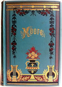 The Poetical Works of Thomas Moore with Life Edinburgh Gall & Inglis c1888 - Beautiful Antique Books