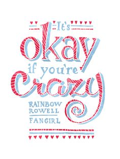 """""""It's okay if you're crazy,"""" he said softly.""""You don't even know—""""""""I don't have to know,"""" he said. """"I'm rooting for you.""""Levi and Cath in Fangirl by Rainbow Rowell"""