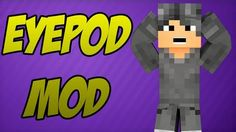 Eyemod (EyePod) Mod 1.7.10/1.7.2 | FDMinecraft.com
