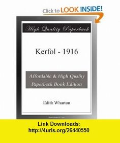 Kerfol - 1916 Edith Wharton ,   ,  , ASIN: B003YMMO96 , tutorials , pdf , ebook , torrent , downloads , rapidshare , filesonic , hotfile , megaupload , fileserve