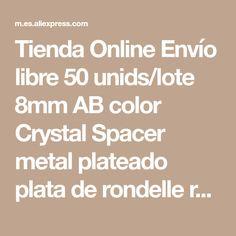 Tienda Online Envío libre 50 unids/lote 8mm AB color Crystal Spacer metal plateado plata de rondelle rhinestone flojo Cuentas para la fabricación de la joyería | Aliexpress móvil
