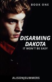 It really won't be easy to disarm Dakota. Completed. Follow me on wattpad @nikkijoshi