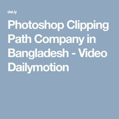 Photoshop Clipping Path Company in Bangladesh - Video Dailymotion