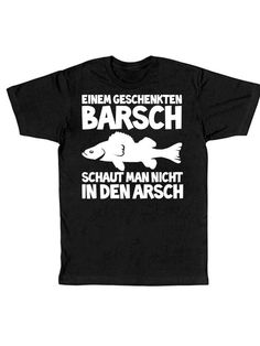 """""""Einem geschenkten Barsch schaut man nicht in den Arsch"""" derbes #Shirt für den #Junggesellenabschied #JGA #TShirt #bachelor"""