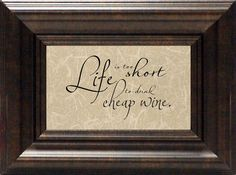 Life Is Too Short Framed Textual Art