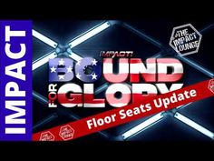 Bound For Glory Floor Seats UPDATE | The Impact Lounge