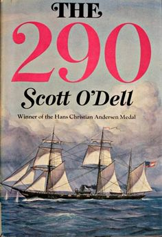 The 290 by Scott O'Dell  ||  ★★★★ - recommended for ages 9-14 [Civil War, The War Between the States, Confederacy, The Hans Christian Andersen Medal]