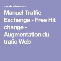 Manuel Traffic Exchange - Free Hit change - Augmentation du trafic Web